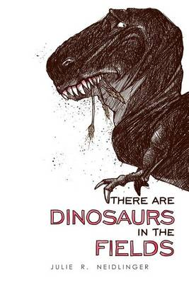 There Are Dinosaurs in the Fields (Paperback)