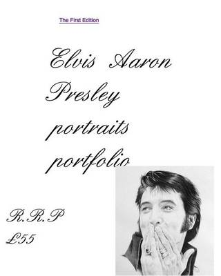 Elvis Aaron Presley Portrait Portfolio First Edition Includes a Stunning Graceland Portrait (Paperback)