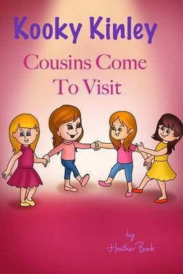 Kooky Kinley Cousins Come to Visit (Paperback)