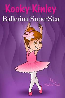 Kooky Kinley Ballerina Superstar (Paperback)