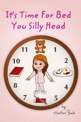 It's Time for Bed You Silly Head (Paperback)