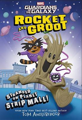 Rocket And Groot: Stranded On Planet Strip Mall! (Paperback)