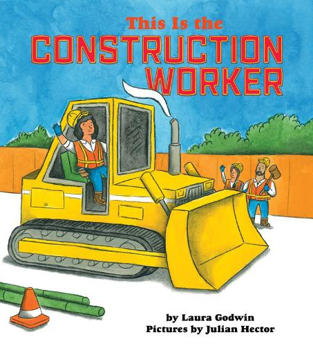 This Is the Construction Worker (Hardback)