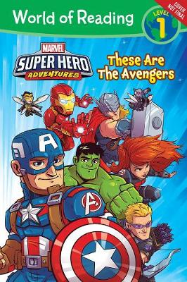 World Of Reading Super Hero Adventures: These are the Avengers (Level 1) (Paperback)