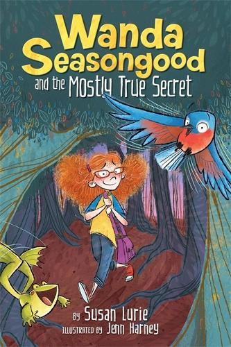 Wanda Seasongood And The Mostly True Secret (Hardback)