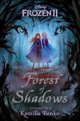 Frozen 2: Forest Of Shadows (Hardback)