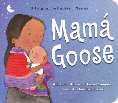 Mama Goose: Bilingual Lullabies*Nanas (Board book)