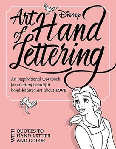 Art Of Hand Lettering Love: An inspirational workbook for creating beautiful hand-lettered art about LOVE (Paperback)