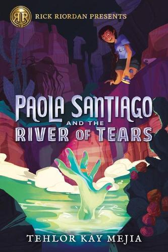 Paola Santiago And The River Of Tears (Hardback)