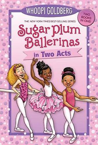 Sugar Plum Ballerinas In Two Acts: Plum Fantastic and Toeshoe Trouble (Paperback)