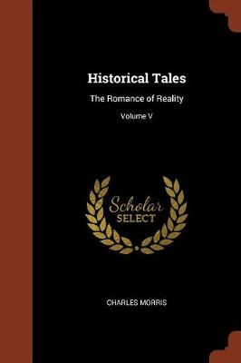 Historical Tales: The Romance of Reality; Volume V (Paperback)