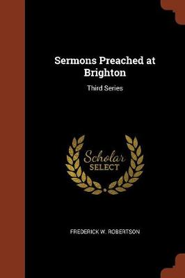 Sermons Preached at Brighton: Third Series (Paperback)
