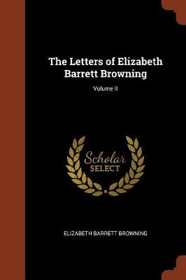 The Letters of Elizabeth Barrett Browning; Volume II (Paperback)