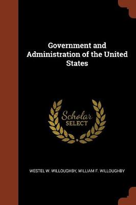 Government and Administration of the United States (Paperback)