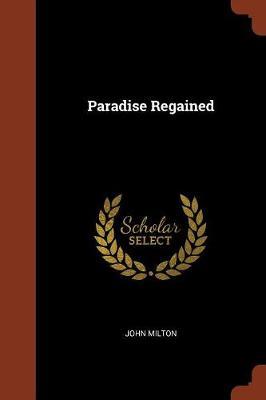Paradise Regained (Paperback)