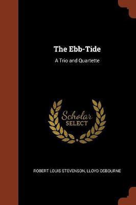 The Ebb-Tide: A Trio and Quartette (Paperback)