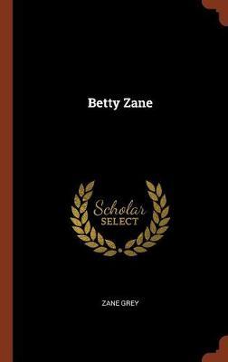 Betty Zane (Hardback)