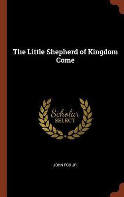 The Little Shepherd of Kingdom Come (Hardback)