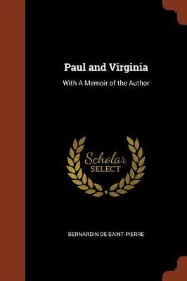 Paul and Virginia: With a Memoir of the Author (Paperback)