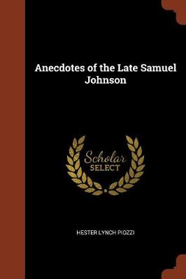 Anecdotes of the Late Samuel Johnson (Paperback)