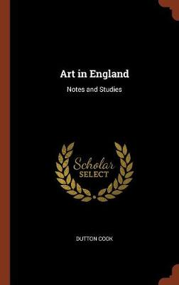 Art in England: Notes and Studies (Hardback)