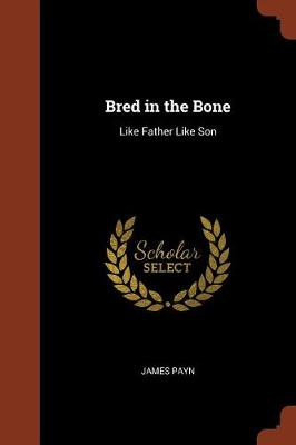 Bred in the Bone: Like Father Like Son (Paperback)