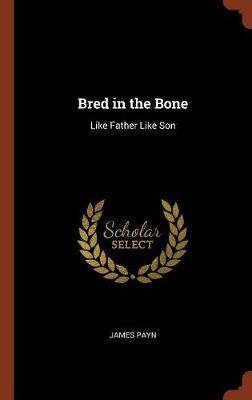 Bred in the Bone: Like Father Like Son (Hardback)