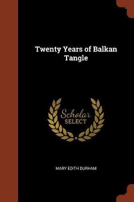 Twenty Years of Balkan Tangle (Paperback)