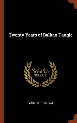 Twenty Years of Balkan Tangle (Hardback)