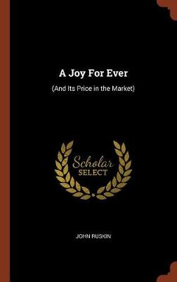 A Joy for Ever: (And Its Price in the Market) (Hardback)