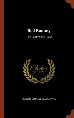 Red Rooney: The Last of the Crew (Hardback)