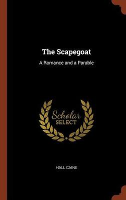 The Scapegoat: A Romance and a Parable (Hardback)