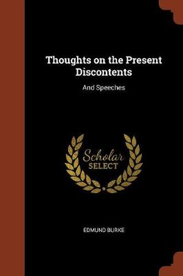Thoughts on the Present Discontents: And Speeches (Paperback)
