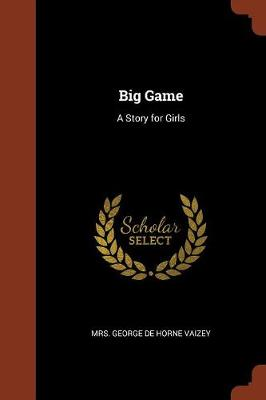 Big Game: A Story for Girls (Paperback)