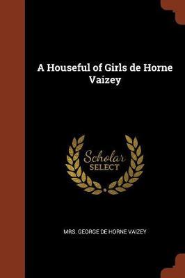 A Houseful of Girls de Horne Vaizey (Paperback)