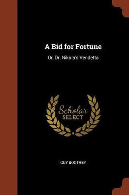 A Bid for Fortune: Or, Dr. Nikola's Vendetta (Paperback)