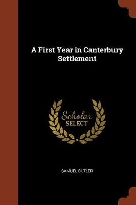A First Year in Canterbury Settlement (Paperback)