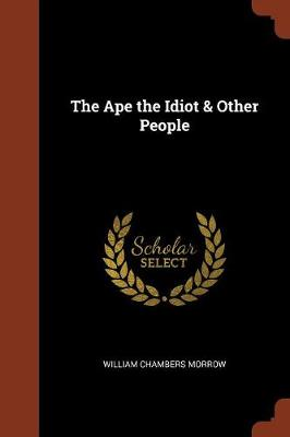 The Ape the Idiot & Other People (Paperback)