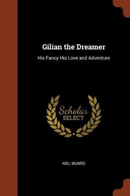 Gilian the Dreamer: His Fancy His Love and Adventure (Paperback)