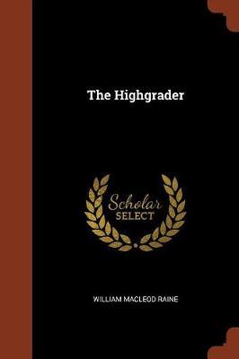 The Highgrader (Paperback)