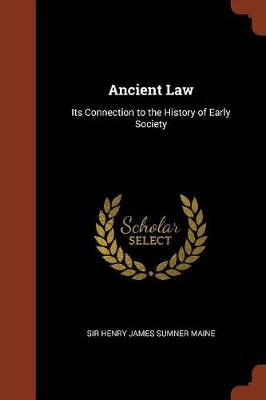 Ancient Law: Its Connection to the History of Early Society (Paperback)
