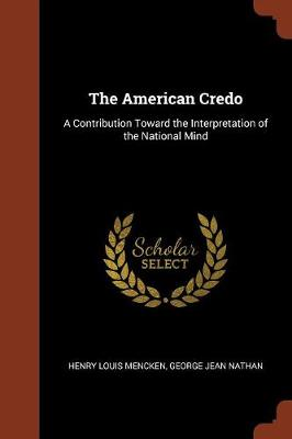 The American Credo: A Contribution Toward the Interpretation of the National Mind (Paperback)