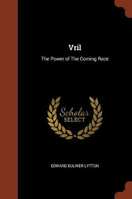 Vril: The Power of the Coming Race (Paperback)
