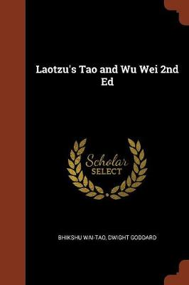 Laotzu's Tao and Wu Wei 2nd Ed (Paperback)