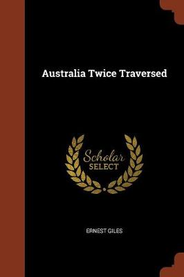 Australia Twice Traversed (Paperback)