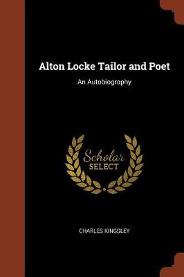 Alton Locke Tailor and Poet: An Autobiography (Paperback)