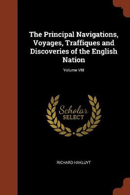 The Principal Navigations, Voyages, Traffiques and Discoveries of the English Nation; Volume VIII (Paperback)