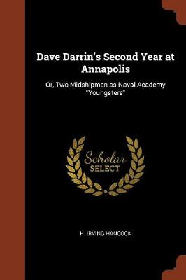 Dave Darrin's Second Year at Annapolis: Or, Two Midshipmen as Naval Academy Youngsters (Paperback)