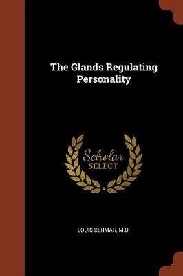 The Glands Regulating Personality (Paperback)