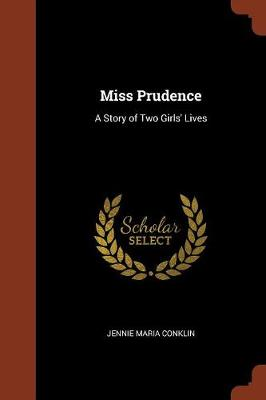 Miss Prudence: A Story of Two Girls' Lives (Paperback)